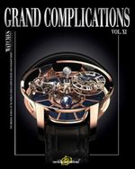 Grand Complications XI: Volume XI : High-Quality Watchmaking - Tourbillon International