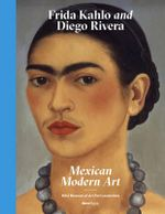 Frida Kahlo and Diego Rivera : Mexican Modernism - Helga Prignitz-Poda