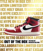 Out of the Box : The Rise of Sneaker Culture - Bobbito Garcia