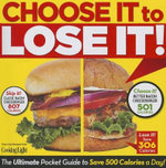 Choose It to Lose It : The Ultimate Pocket Guide to Save 500 Calories a Day! - Editors of Cooking Light