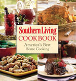 Southern Living Cookbook : America's Best Home Cooking - Southern Living