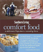 Southern Living: Comfort Food : A Delicious Trip Down Memory Lane - Editors of Southern Living Magazine