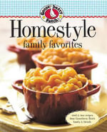 Gooseberry Patch Homestyle Family Favorites : Tried & True Recipes from Gooseberry Patch Family & Friends - Gooseberry Patch