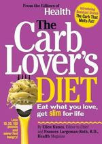 The Carb Lover's Diet : Eat What You Love, Get Slim for Life - Ellen Kunes