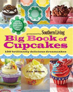 Big Book of Cupcakes : 150 Brilliantly Delicious Dreamcakes - Jan Moon