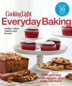 Everyday Baking : 150 Quick & Simple Recipes...Good to the Last Crumb