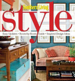 Southern Living Style : Easy Updates * Room-By-Room Guide * Inspired Design Ideas - Southern Living Magazine