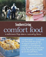 Southern Living Comfort Food : A Delicious Trip Down Memory Lane - Editors of Southern Living Magazine