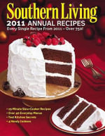 Southern Living Annual Recipes : Every Single Recipe from 2011 -- Over 750! - Southern Living