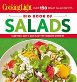 Cooking Light: Big Book of Salads : Starters, Sides, and Easy Weeknight Dinners