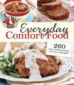 Gooseberry Patch Everyday Comfort Food : 260 Easy, Satisfying Recipes for Every Weeknight - Gooseberry Patch