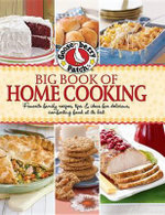 Gooseberry Patch Big Book of Home Cooking : Favorite Family Recipes, Tips & Ideas for Delicious, Comforting Food at Its Best - Gooseberry Patch