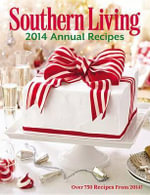 Southern Living Annual Recipes 2014 : Every Recipe from 2014--Over 750! - The Editors of Southern Living Magazine