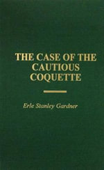 The Case of the Cautious Coquette - Erle Stanley Gardner
