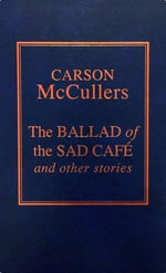 Ballad of the Sad Cafe - Carson McCullers