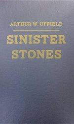 Sinister Stones - Arthur W Upfield