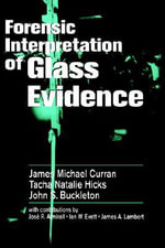 Forensic Interpretation of Glass Evidence - James Michael Curran