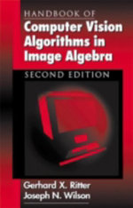 Handbook of Computer Vision Algorithms in Image Algebra :  Advanced Distributed Computing: From Algorithms t... - Gerhard X. Ritter