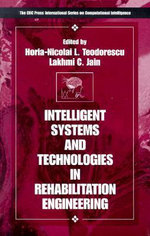 Intelligent Systems and Technologies in Rehabilitation Engineering : Human-centredness, Architectures, Learning and Ada... - Horia-Nicolai Teodorescu