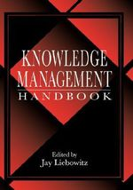 Knowledge Management Handbook : Collaboration and Social Networking