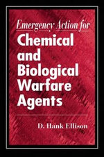 Emergency Action for Chemical and Biological Warfare Agents : The Scientific Background - D. Hank Ellison