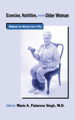 Exercise, Nutrition and the Older Woman : Wellness for Women Over Fifty
