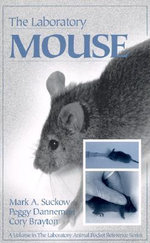 The Laboratory Mouse : A Study in Mixed Emotions - Mark A. Suckow