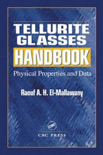 Tellurite Glasses Handbook : Physical Properties and Data - Raouf A.H. El-Mallawany
