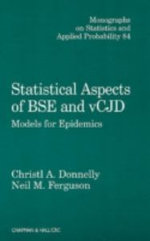Statistical Aspects of BSE and VCJD : Models for Epidemics - C.A. Donnelly
