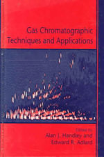 Gas Chromatographic Techniques and Applications - James N. Martin;