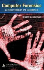 Computer Forensics : Evidence, Collection and Management - Robert C. Newman