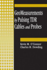 Geomeasurements by Pulsing Tdr Cables and Probes - Kevin M. O'Connor