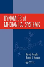Dynamics of Mechanical Systems - Ronald L. Huston