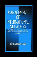 Management of International Networks : Cost-Effective Strategies for the New Telecom Regulations and Services - F. van de Broek