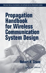 Propagation Handbook for Wireless Communication System Design - Robert K. Crane