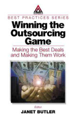 Winning the Outsourcing Game : Making the Best Deals and Making Them Work - Janet Butler