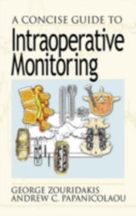A Concise Guide to Intraoperative Monitoring :  Update on Alternatives for the Treatment of Diffu... - George Zouridakis