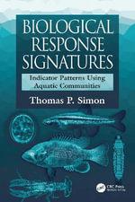Biological Response Signatures : Indicator Patterns Using Aquatic Communities
