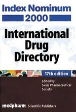 Index Nominum 2000 : International Drug Directory - Swiss Pharmaceutical Society