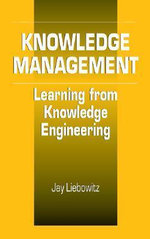 Knowledge Management : Learning from Knowledge Engineering - Jay Liebowitz