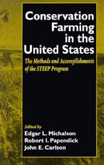Conservation Farming in the United States : The Methods and Accomplishments of the Steep Program