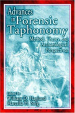 Advances in Forensic Taphonomy : Method, Theory and Archaeological Perspectives