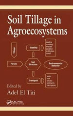 Soil Tillage in Agroecosystems : Advances in Agroecology