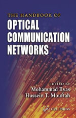 The Handbook of Optical Communication Networks : Electrical Engineering Handbook