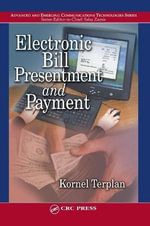 Electronic Bill Presentment and Payment : Advanced & Emerging Communications Technologies - Kornel Terplan