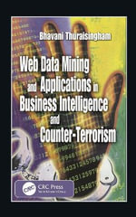 Web Data Mining and Applications in Business Intelligence and Counter-Terrorism - Bhavani M. Thuraisingham