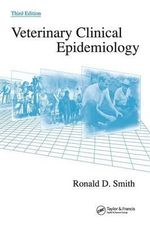 Veterinary Clinical Epidemiology - Ronald D. Smith