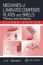Mechanics of Laminated Composite Plates and Shells : Theory and Analysis - J. N. Reddy