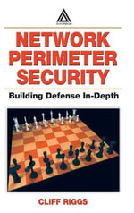 Network Perimeter Security : Building Defense in-Depth - Cliff Riggs