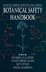 Botanical Safety Index Handbook : Guidelines for the Safe Use and Labeling for Herbs in Commerce - Michael McGuffin